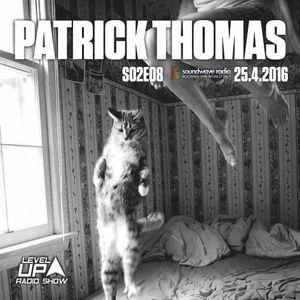 DJ Patrick Thomas - Level UP radioshow S02E08 PART 2