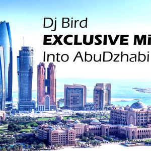 Dj Bird Exclusvie Mix into AbuDzhabi Sept. 2017