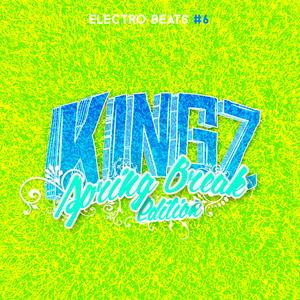 Kingz - Electro Beats #6 (Spring Break Edition) ||FREE DOWNLOAD||