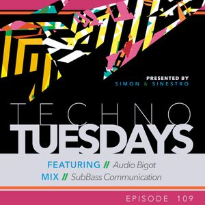 Techno Tuesdays 109 - Audio Bigot - SubBass Communication