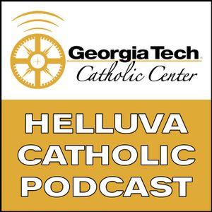 GTCC Helluva Catholic Podcast: The Art Of Catholic Dating (Episode 118)