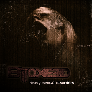 Bitoxeed - Heavy mental disorders