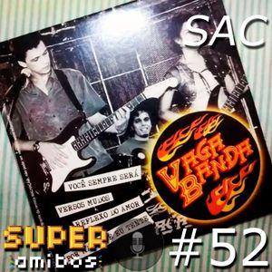 SAC 52 - Noobs Imortais