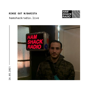 Rinse Out w/Barista @ Hamshack Radio 26.05.2021