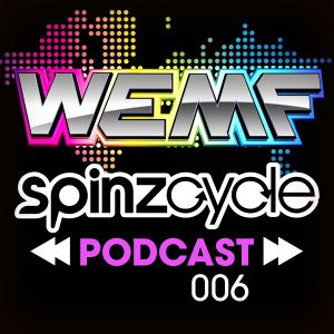 SpinzCycle Podcast 006 - WEMF or Bust