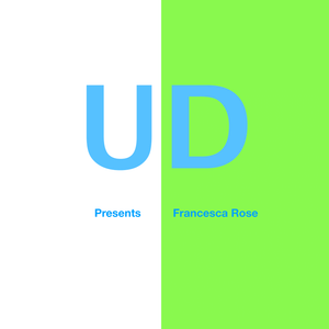 Underground Disclosure Presents: Francesca Rose (New York)