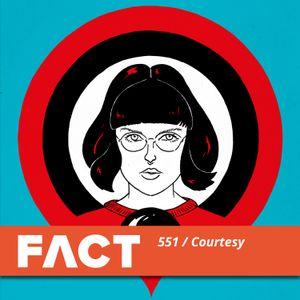 FACT mix 551: Courtesy (May '16)