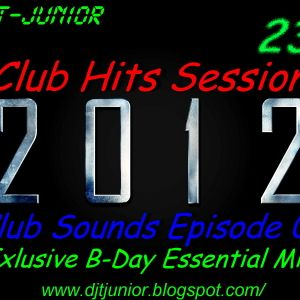 Dj T-Junior - Club Hits Session 2012 (Club Sounds Episode 03)(Exlusive B-Day Essential Mix)