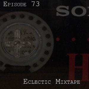 73: Eclectic Mixtape