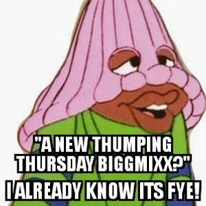 Thumping Thursday BiggMixx 2nd Edition
