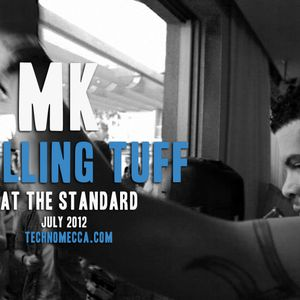 MK ROLLING TUFF at the Standard