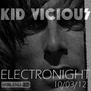 KID VICIOUS: ELECTRONIGHT 10/03/2012
