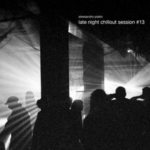 Alessandro Piatto - Late Night Chillout Session #13