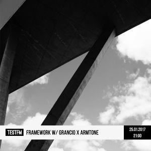 Framework w/ Grancio x Armtone – 25/01/2017