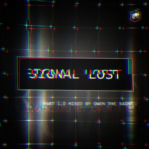 Signal Lost - Mixed By Owen The Saint