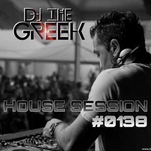 DJ-THE GREEK @ HOUSE SESSION #0138