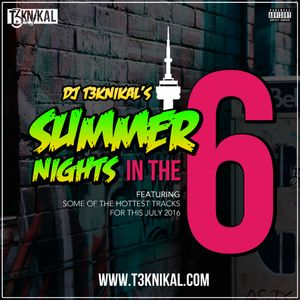 Summer Nights in The 6 - T3KNiKAL