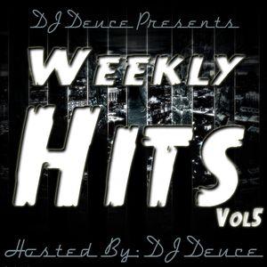 Weekly Hits Vol.5 Mixtape LONG VERSION Hosted By DJ Deuce