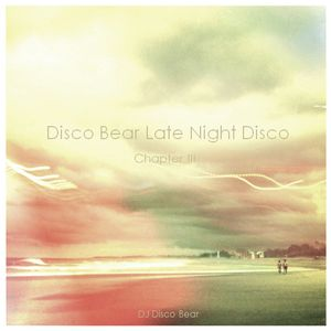 Disco Bear Late Night Disco Chapter III