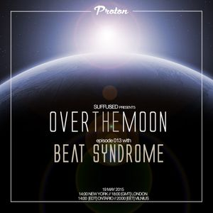 Suffused - Over The Moon 013 on Proton Radio