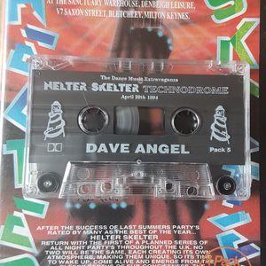 DAVE ANGEL HELTER SKELTER 29-4-94 THE TECHNODROME