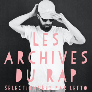 Teaser LeFtO - Les Archives du Rap 1980 - 1990 / 1991 - 2000 / 2001 - 2010 (Universal France) - Mix.