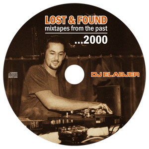Lost & Found (mixtapes from the past): 2000