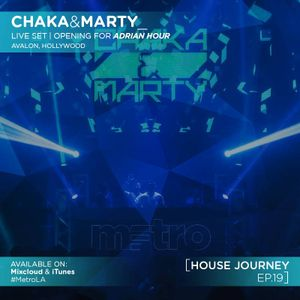 Chaka & Marty House Journey XIX [LIVE FROM AVALON // HOLLYWOOD]
