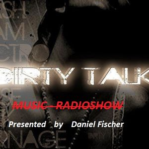 ߷߷> Dirty-Talk-Music-Radioshow <߷߷  -- By Daniel Fischer - - (Red Room Music)