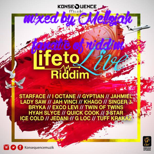 Life To Live Riddim (konsequence musik 2016) Mixed By MELLOJAH FANATIC OF RIDDIM