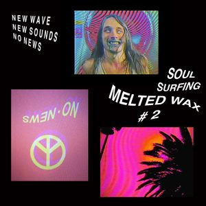 MELTED WAX #2 - SOUL SURFING