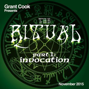 DJ Grant Cook - The Ritual Pt 1 - November 2015