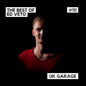 The Best of Ed Veto - UK Garage #10