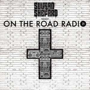 Sultan + Shepard Present On The Road Radio #21