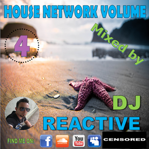 House Network Volume 4 (Mixed by Dj Reactive)