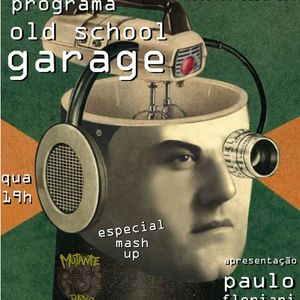 OLD SCHOOL GARAGE EPISODIO 28