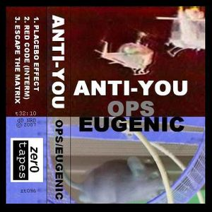 ANTI-YOU: OPS/EUGENIC cassette