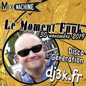 Moment Funk 20191130 by dj3k Disco Generation