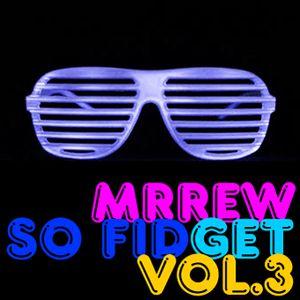 Rew - So Fidget vol. 3
