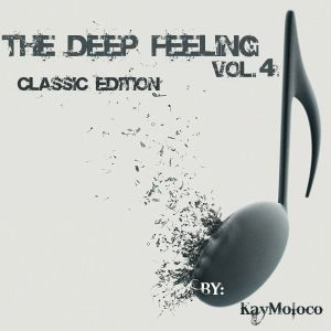 KayMoloco - The Deep Feeling Vol. 4 (Classic Edition)