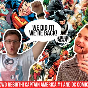 DC Rebirth #1 REACTION and Captain America #1 | CCWG #52