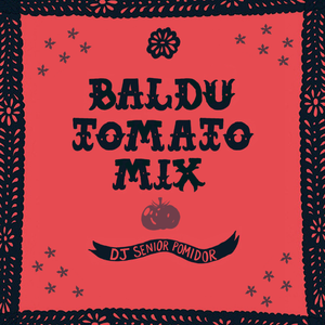 Baldu Tomato Mix by Dj Senior Pomidor