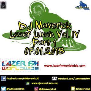 Lazer Lunchtime with DJ Maverick Vol. IV Pt. 1. 07.12.2018