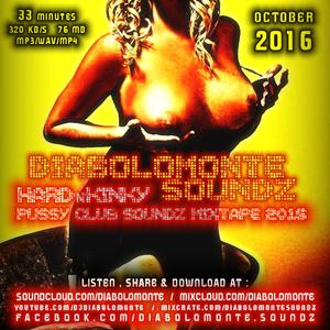 DIABOLOMONTE SOUNDZ - HARD`n`KINKY PUSSY - CLUB SOUNDZ MIXTAPE 2016