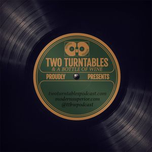 Two Turntables and a Bottle of Wine : Episode 61