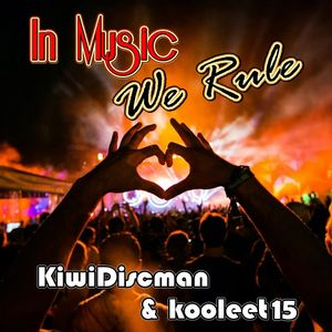 In Music We Rule (feat. Kooleet15 & The KiwiDiscman)