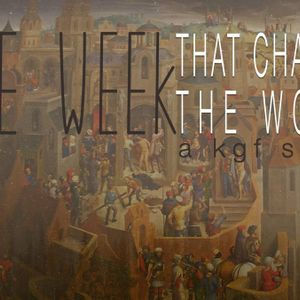 "One Week That Changed the World Part 4 ""Stand Firm: Look Up"""