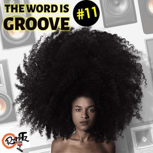 THE WORD IS GROOVE #11 (Radio RapTz)