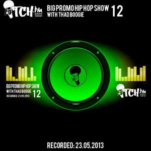 Thadboogie - BigPromo Hip Hop Show 12 - ITCH FM