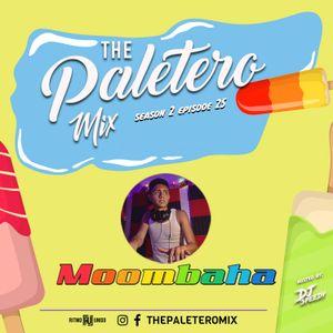 """ The Paletero Mix Season 2 Episode 25 Ft Dj Moombaha """